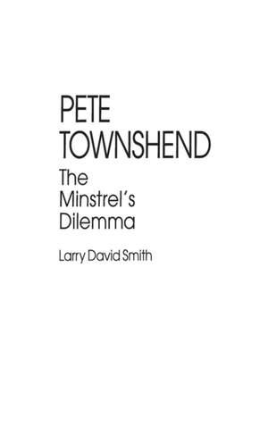 Pete Townshend: The Minstrel's Dilemma