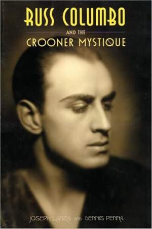 Russ Columbo And The Crooner Mystique