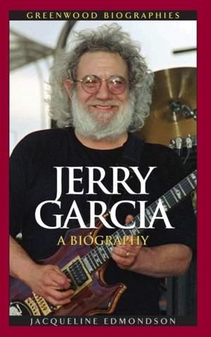 Jerry Garcia: A Biography