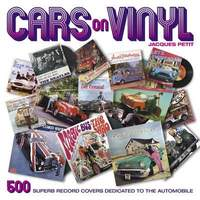 Cars on Vinyl: 500 Superb Record Covers Dedicated to the Automobile