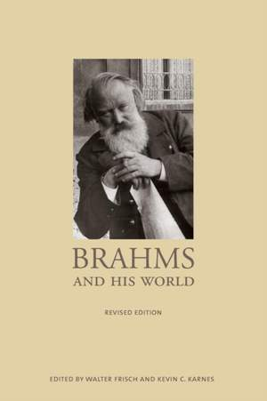 Brahms and His World: Revised Edition