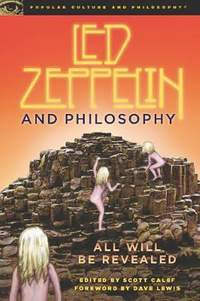 Led Zeppelin and Philosophy: All Will Be Revealed