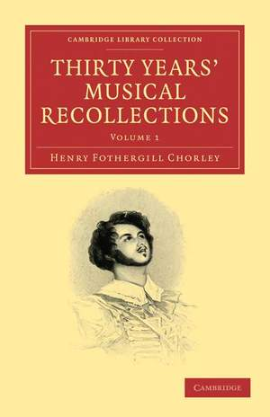 Thirty Years' Musical Recollections Volume 1