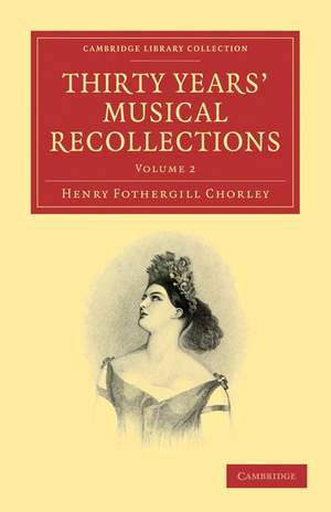 Thirty Years' Musical Recollections Volume 2