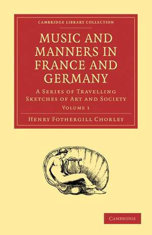 Music and Manners in France and Germany Volume 1