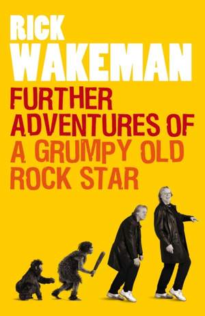 Further Adventures of a Grumpy Old Rock Star