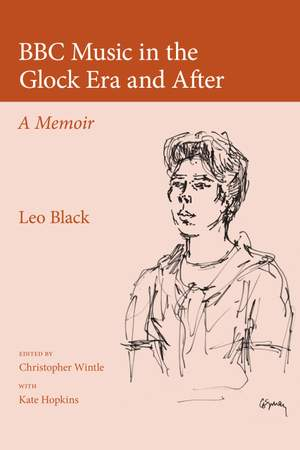 BBC Music in the Glock Era and After - A Memoir