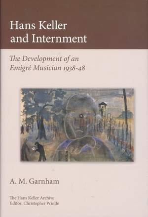 Hans Keller and Internment: The Development of an Emigre Musician