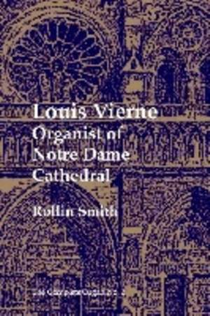Louis Vierne - Organist of Notre Dame Cathedral
