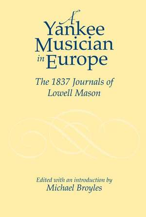 Yankee Musician in Europe - The 1837 Journals of Lowell Mason