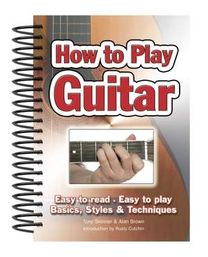 How To Play Guitar: Easy to Read, Easy to Play; Basics, Styles & Techniques Product Image
