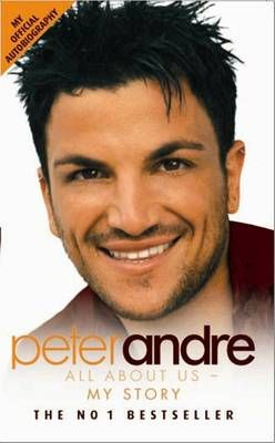 Peter Andre - All About Us: My Story