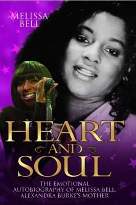 Heart and Soul: The Emotional Autobiography of Melissa Bell, Alexandra Burke's Mother