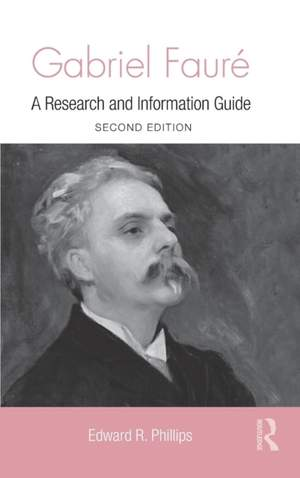 Gabriel Faure: A Guide to Research