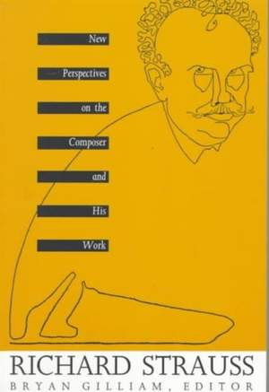 Richard Strauss: New Perspectives on the Composer and His Work