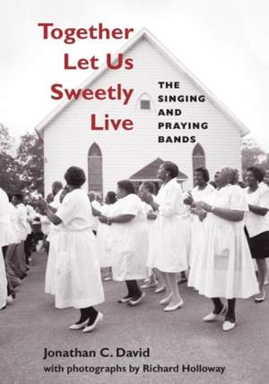 Together Let Us Sweetly Live: The Singing and Praying Bands