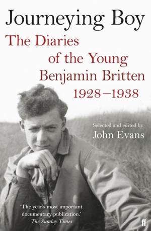 Journeying Boy: The Diaries of the Young Benjamin Britten 1928-1938