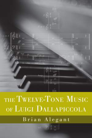 The Twelve-Tone Music of Luigi Dallapiccola
