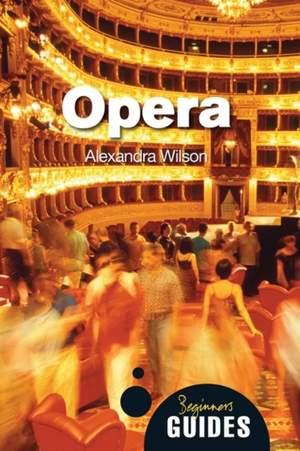 Opera: A Beginner's Guide