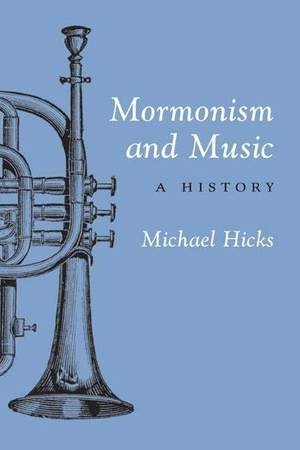 Mormonism and Music: A History
