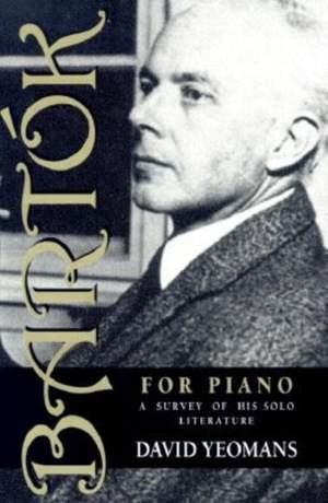 Bartok for Piano: A Survey of His Solo Literature