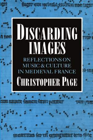 Discarding Images: Reflections on Music and Culture in Medieval France