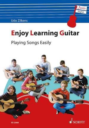 Zilkens, U: Enjoy Learning Guitar - Playing Songs Easily