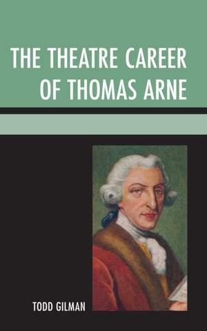 The Theatre Career of Thomas Arne