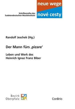 Der Mann fürs ,pizare' – Leben und Werk des Heinrich Ignaz Franz Biber   7