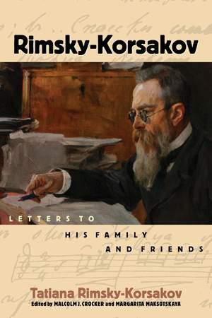 Rimsky-Korsakov: Letters to His Family and Friends