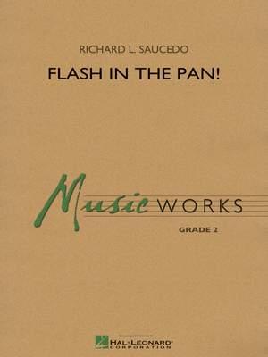 Richard L. Saucedo: Flash in the Pan!