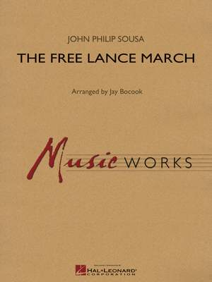 John Philip Sousa: The Free Lance March