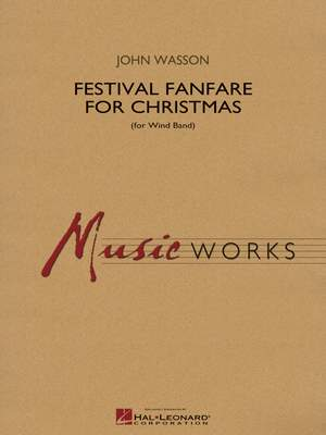 John Wasson: Festival Fanfare for Christmas (for Wind Band)