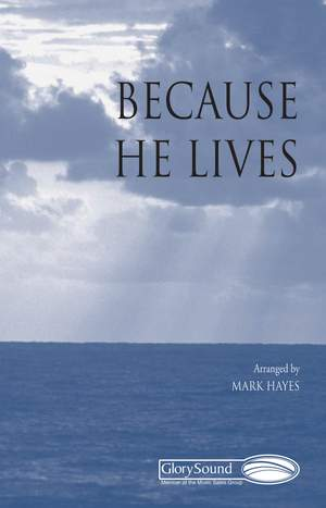 William J. Gaither: Because He Lives