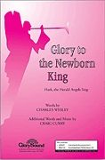 Charles Wesley_Felix Mendelssohn Bartholdy: Glory to the Newborn King