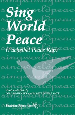Lois Brownsey_Marti Lunn Lantz: Sing World Peace (Pachelbel Peace Rap)