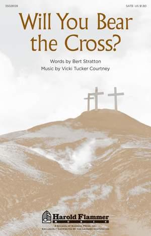 Vicki Tucker Courtney: Will You Bear the Cross?