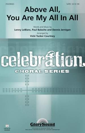 Dennis Jernigan_Lenny LeBlanc_Paul Baloche: Above All, You Are My All In All