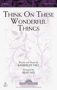 Kimberley Hill: Think on These Wonderful Things