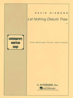 David Diamond: Let Nothing Disturb Thee
