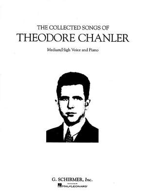 Theodore Chanler: The Collected Songs of Theodore Chanler