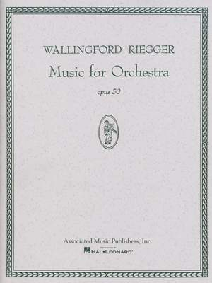 Wallingford Riegger: Music for Orchestra, Op. 50