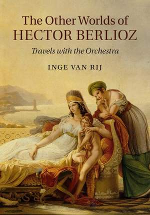 The Other Worlds of Hector Berlioz