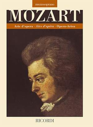 Wolfgang Amadeus Mozart: Opera Arias - Mezzo-Soprano