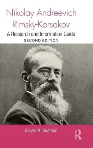 Nikolay Andreevich Rimsky-Korsakov: A Research and Information Guide