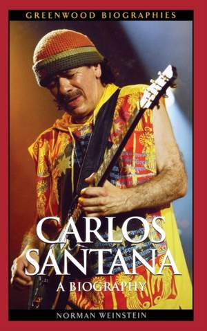 Carlos Santana: A Biography