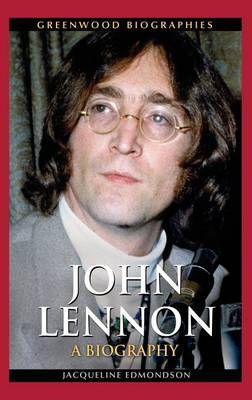John Lennon: A Biography