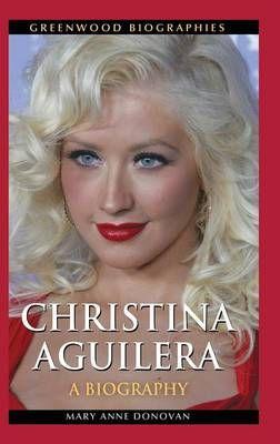 Christina Aguilera: A Biography