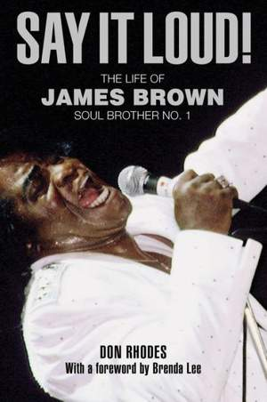 Say It Loud!: The Life of James Brown, Soul Brother No. 1