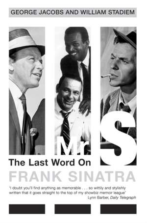 Mr S: The Last Word on Frank Sinatra